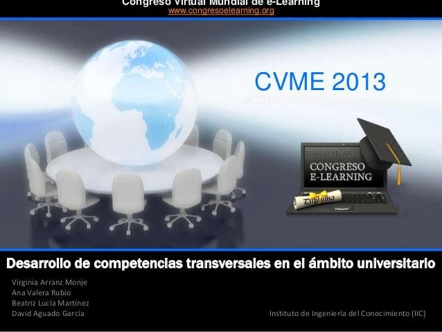 Desarrollo de competencias transversales en el ámbito universitario Virginia Arranz Monje Ana Valera Rubio Beatriz Lucía M...