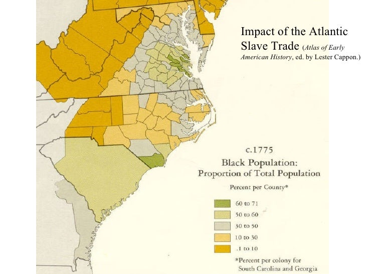 Impact of the Atlantic Slave Trade  ( Atlas of Early American History , ed. by Lester Cappon.)