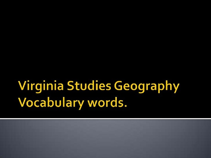 Virginia Studies Geography Vocabulary words.<br />
