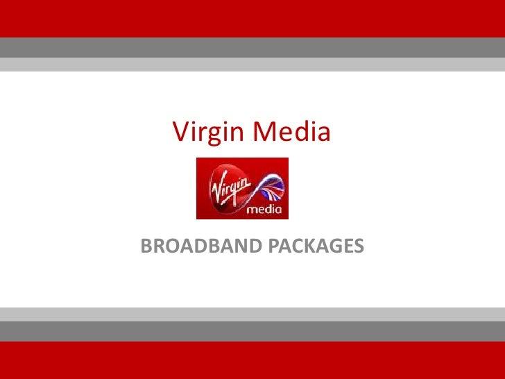 Virgin MediaBROADBAND PACKAGES
