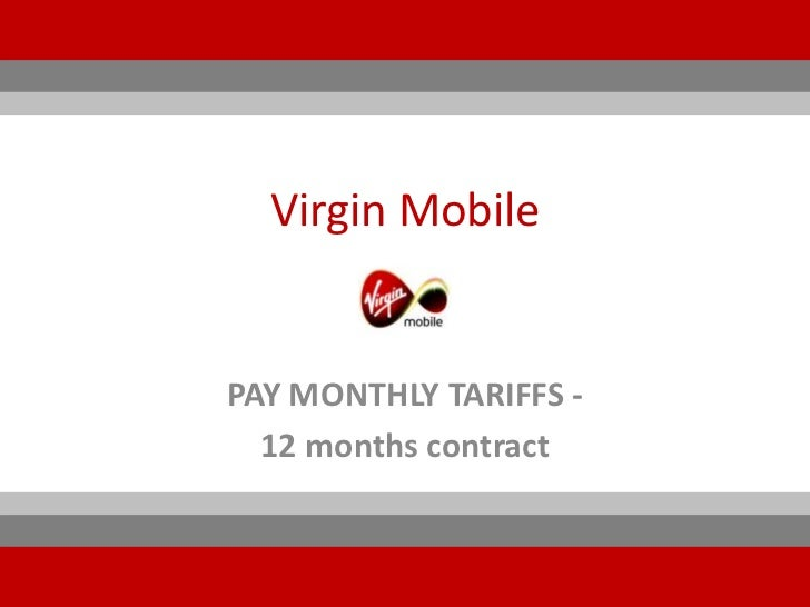 Virgin MobilePAY MONTHLY TARIFFS -  12 months contract