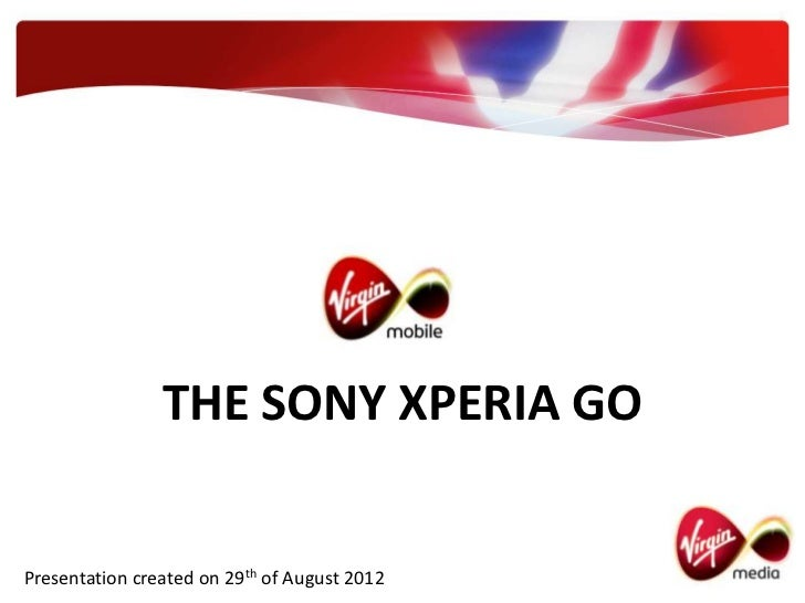 THE SONY XPERIA GOPresentation created on 29th of August 2012