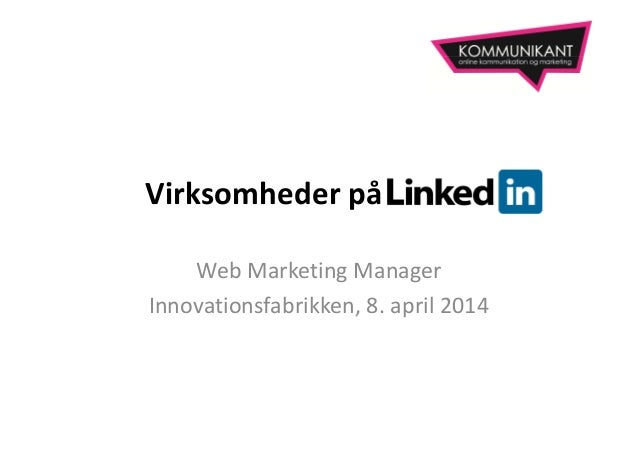 Virksomheder på LinkedIn - oplæg på Innovationsfabrikken for kommende Web Marketing Managers