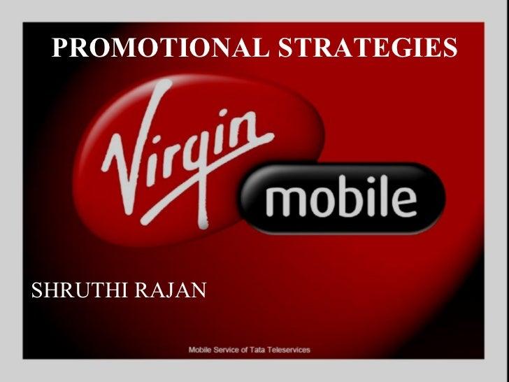 PROMOTIONAL STRATEGIES <ul><li>SHRUTHI RAJAN </li></ul>