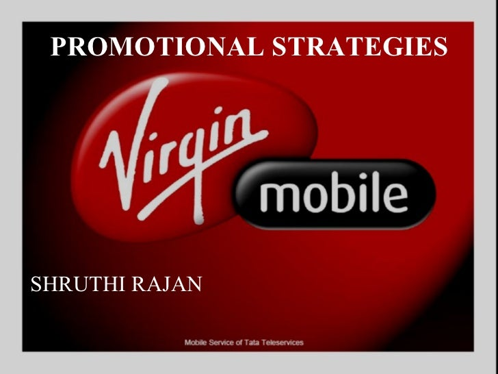 marketing strategies of virgin mobile in india Virgin mobile-the marketing strategies - free download as word doc (doc / docx), pdf file (pdf), text file (txt) or read online for free this document talks about the various marketing strategies adopted by the virgin mobile and also includes the result and analysis of a customer research.