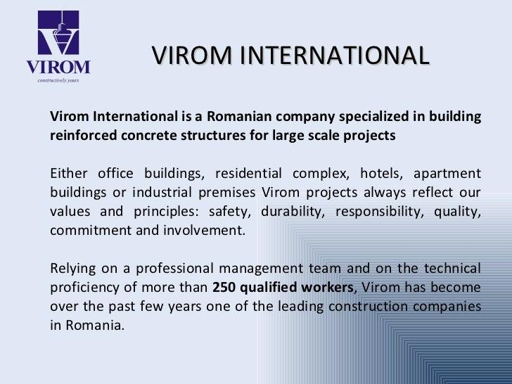 VIROM INTERNATIONAL <ul><li>Virom International is a Romanian company specialized in building reinforced concrete structur...
