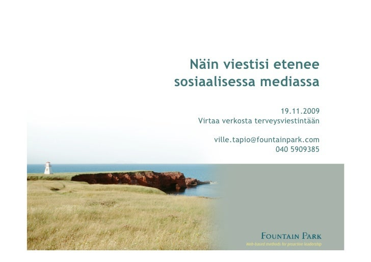 Näin viestisi etenee sosiaalisessa mediassa                           19.11.2009    Virtaa verkosta terveysviestintään    ...