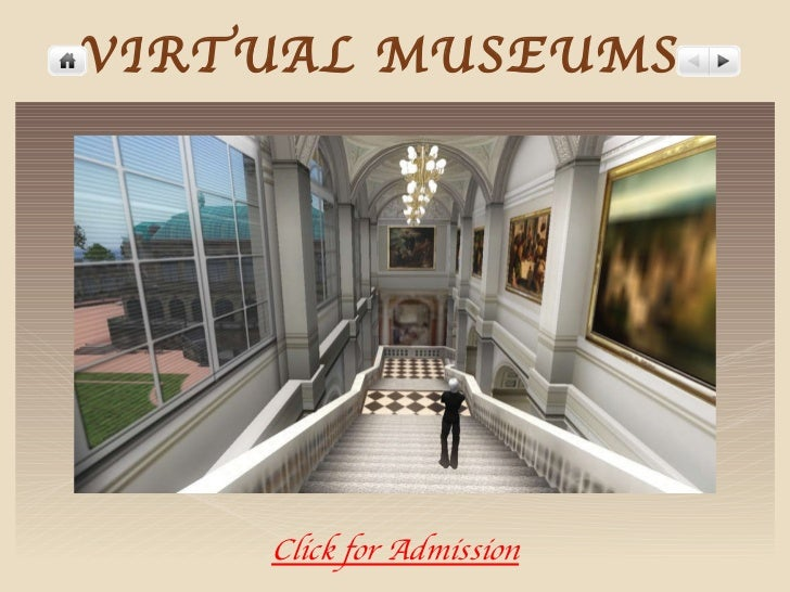 VIRTUAL MUSEUMS Click for Admission