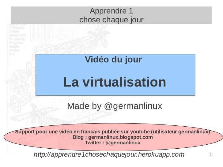Apprendre 1                          chose chaque jour                            Vidéo du jour                   La virtu...