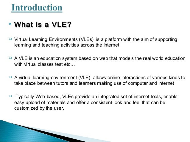 """virtual learning environment essay Technology-driven world, a learning environment can be virtual, online, remote in other words, it doesn""""t have to be a place at all perhaps a."""
