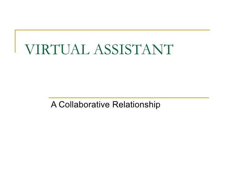 VIRTUAL ASSISTANT  A Collaborative Relationship