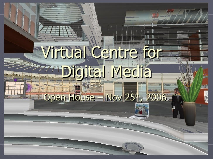 Virtual Centre for Digital Media - Open House