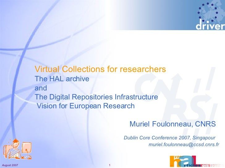 Virtual Collections for researchers The HAL archive  and The Digital Repositories Infrastructure  Vision for European   Re...