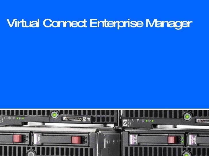 Virtual Connect Enterprise Manager