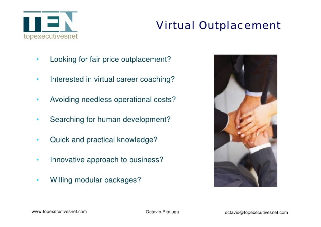 Virtual Outplacement    •     Looking for fair price outplacement?   •     Interested in virtual career coaching?   •     ...
