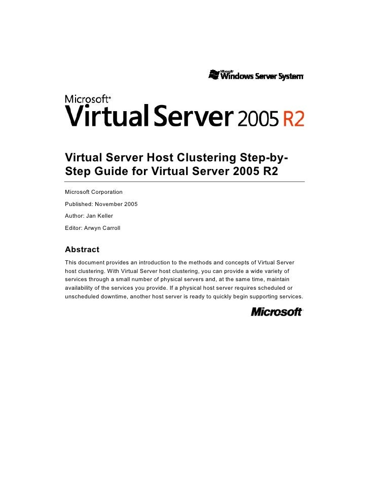 Virtual Server Host Clustering Step-by- Step Guide for Virtual Server 2005 R2 Microsoft Corporation  Published: November 2...