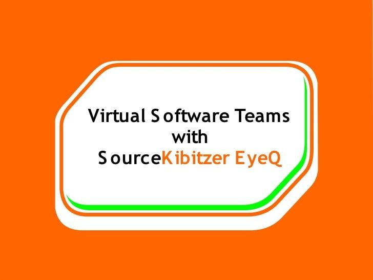 Virtual Software Teams with EyeQ