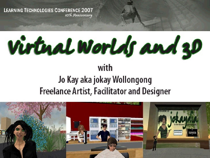 Virtual Worlds and Second Life