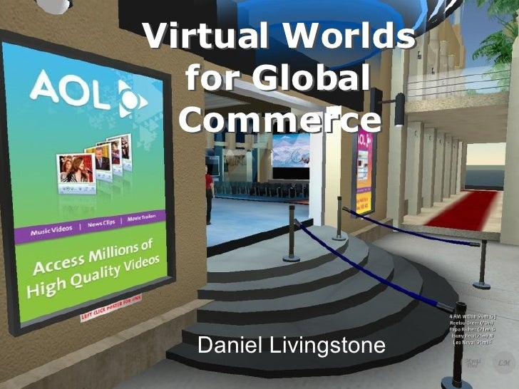 Virtual Worlds for Global Commerce Daniel Livingstone Virtual Worlds for Global Commerce
