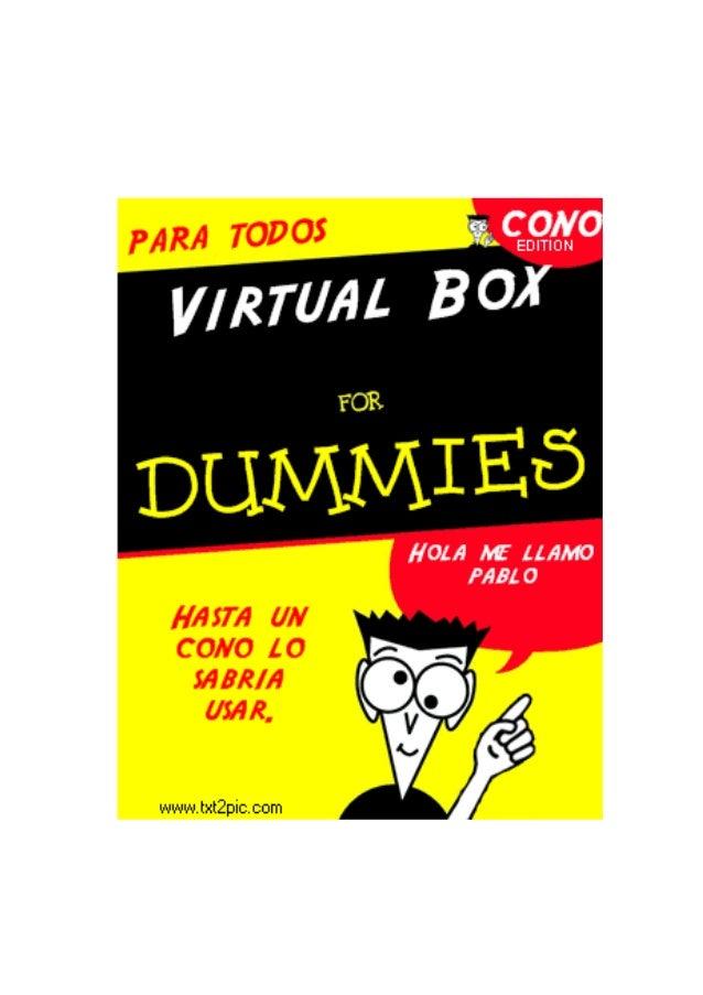 Manual de Virtual box Índice Manual de Instalación de Virtual box............................................................