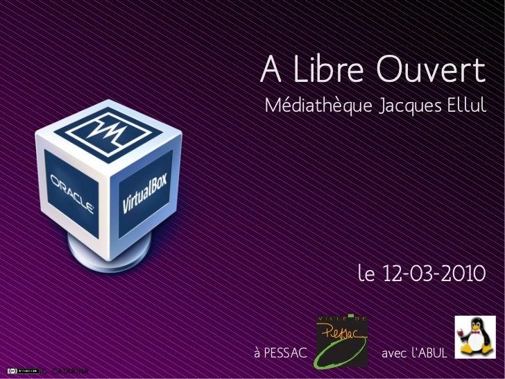 A Libre Ouvert Médiathèque Jacques Ellul           le 12-03-2010à PESSAC      avec lABUL
