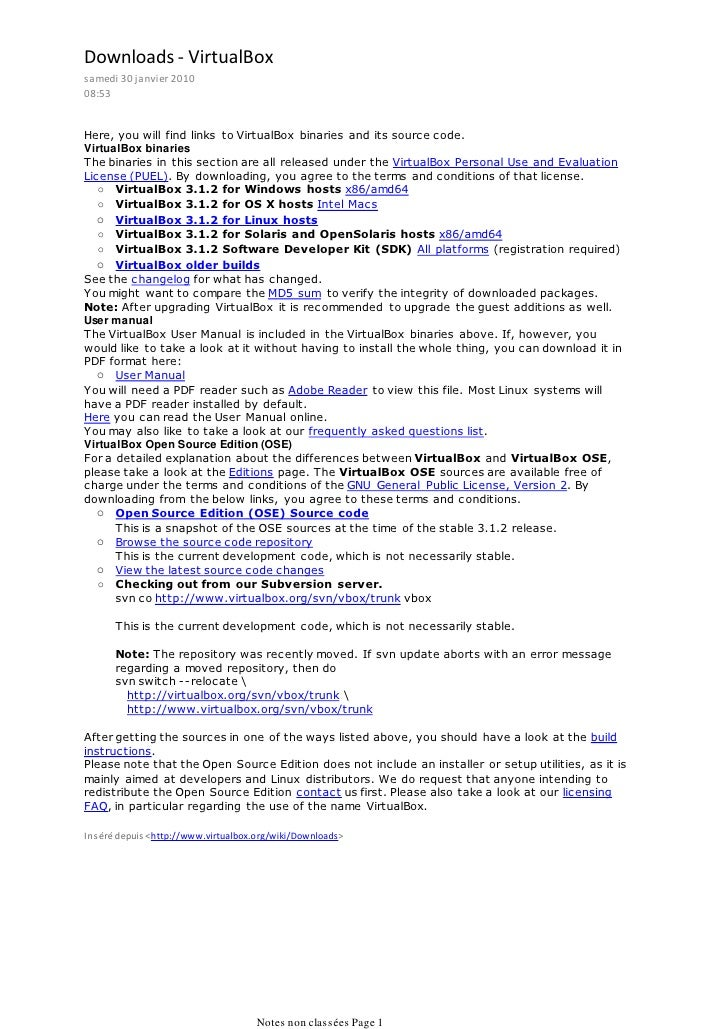 Downloads - VirtualBox samedi 30 janvier 2010 08:53   Here, you will find links to VirtualBox binaries and its source code...