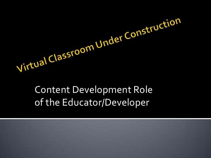 Content Development Roleof the Educator/Developer