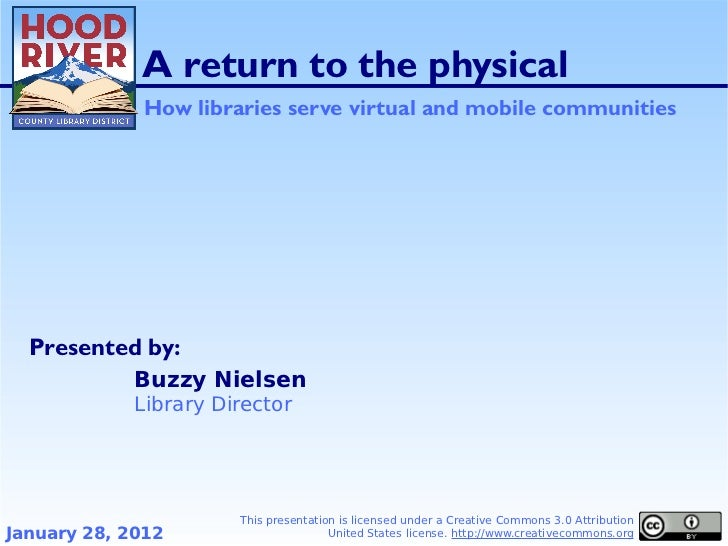 A return to the physical              How libraries serve virtual and mobile communities  Presented by:             Buzzy ...