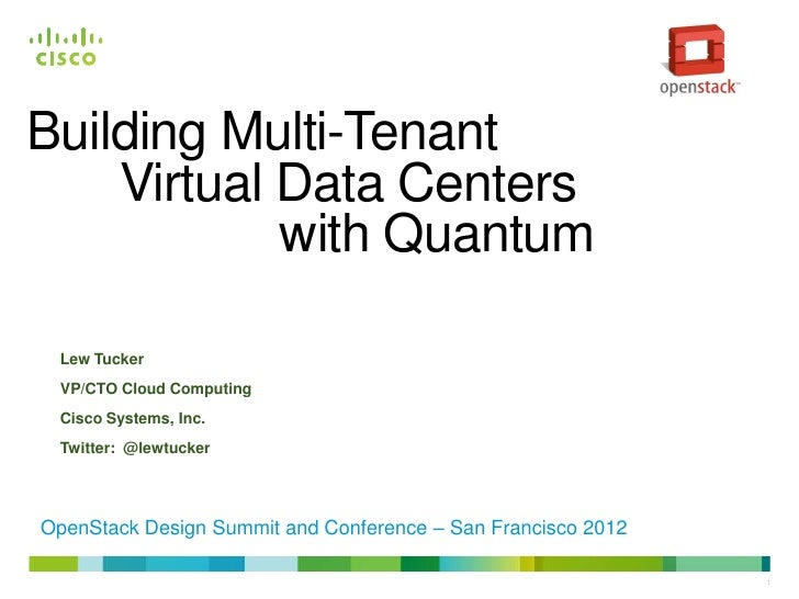 Building Multi-Tenant    Virtual Data Centers            with Quantum Lew Tucker VP/CTO Cloud Computing Cisco Systems, Inc...