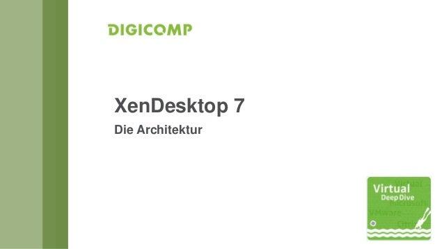 XenDesktop 7 Die Architektur