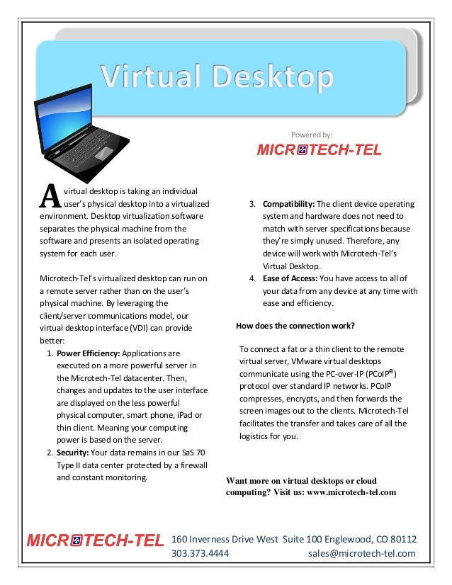 Powered by:A     virtual desktop is taking an individual      user's physical desktop into a virtualizedenvironment. Deskt...