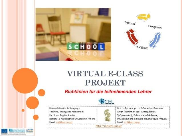 VIRTUAL E-CLASS                    PROJEKT              Richtlinien für die teilnehmenden LehrerResearch Centre for Langua...