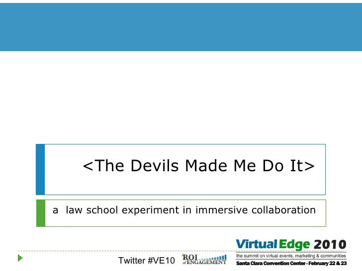 <The Devils Made Me Do It> a  law school experiment in immersive collaboration