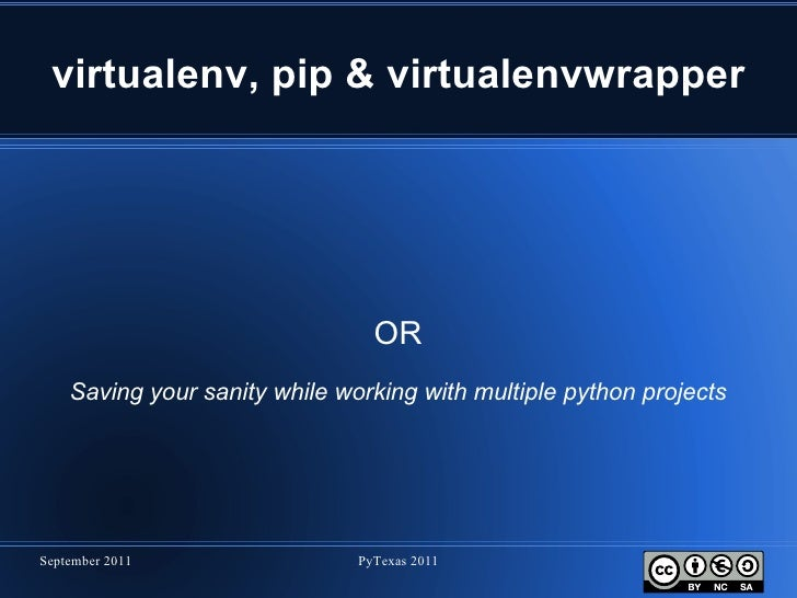 virtualenv, pip & virtualenvwrapper OR Saving your sanity while working with multiple python projects