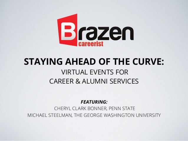 STAYING AHEAD OF THE CURVE: VIRTUAL EVENTS FOR CAREER & ALUMNI SERVICES  FEATURING: CHERYL CLARK BONNER, PENN STATE MICHAE...