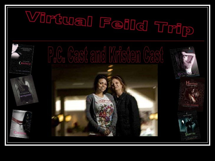 Virtual Feild Trip P.C. Cast and Kristen Cast
