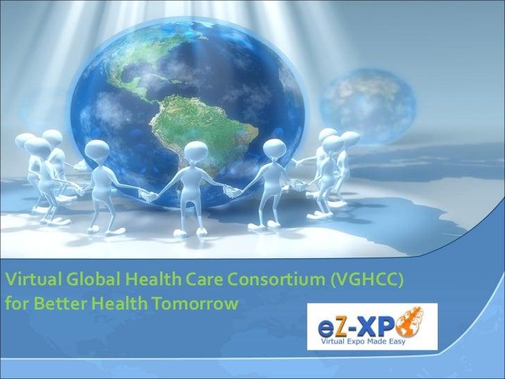 Virtual Global Health Care Consortium (VGHCC) for Better Health Tomorrow