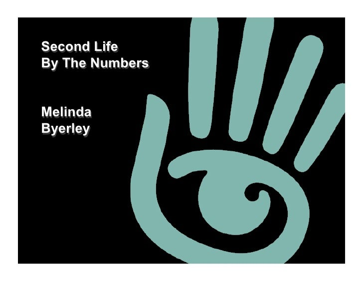 Second Life By The Numbers   Melinda Byerley