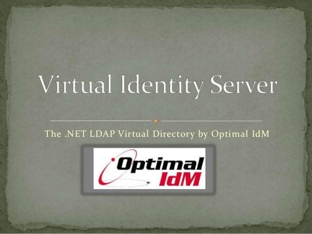 The .NET LDAP Virtual Directory by Optimal IdM