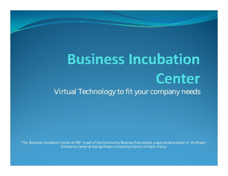 Virtual Technology to fit your company needs     The Business Incubation Center at CBP is part of the Community Business P...