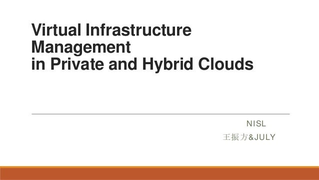Virtual infrastructure managementin private and hybrid clouds