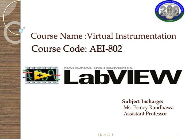 virtual instrumentation labview Virtual instrument labview works on a data flow model in which information within a labview program, called a virtual instrument (vi), flows from data sources to data sinks connected by wires.