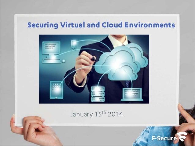 Securing Virtual and Cloud Environments