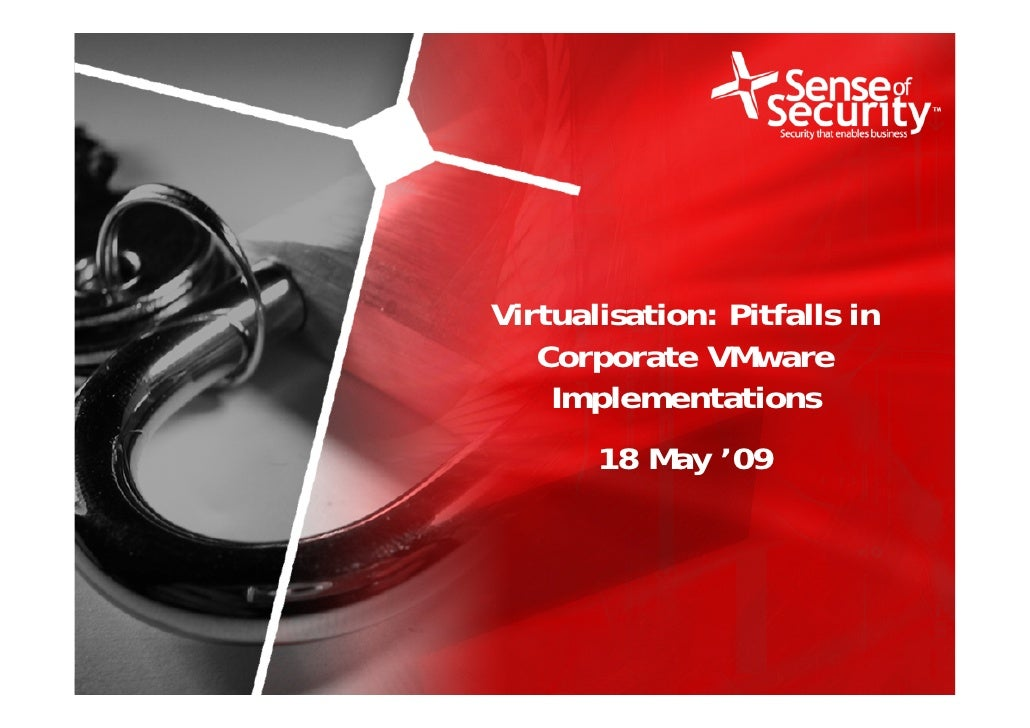 Virtualisation: Pitfalls in                                              Corporate VMware                                 ...