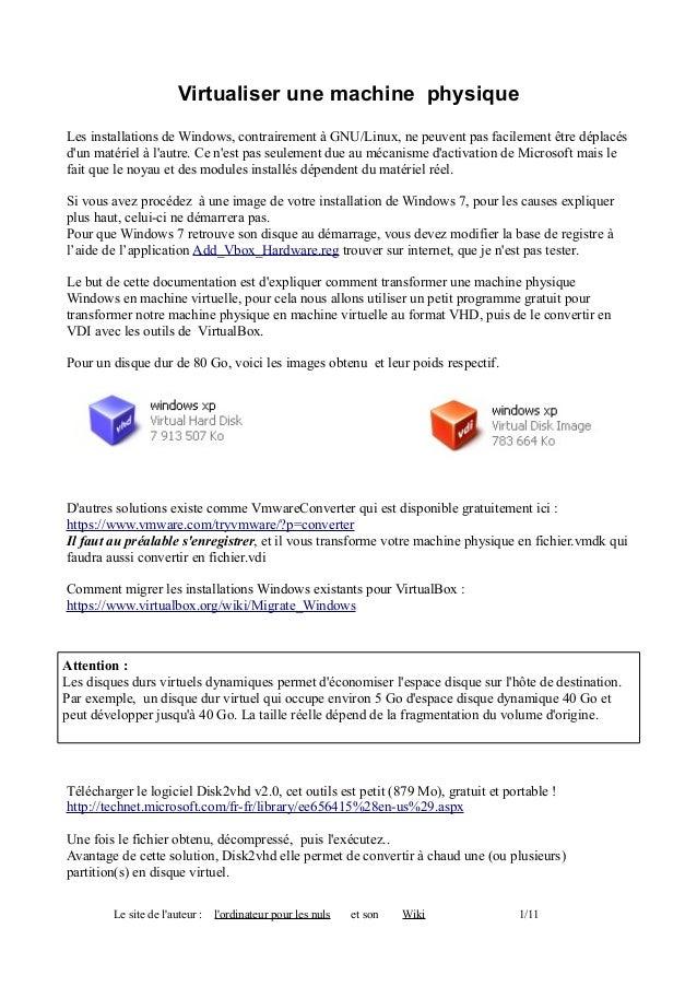 Virtualiser une machine physique Les installations de Windows, contrairement à GNU/Linux, ne peuvent pas facilement être d...