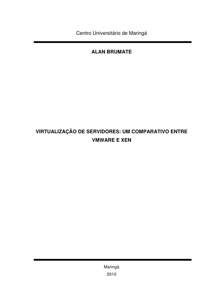 Virtualizacao de Servidores: Um comparativo entre VMware e Xen