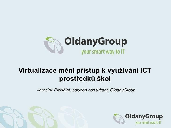Virtualizace mění přístup k využívání ICT prostředků škol
