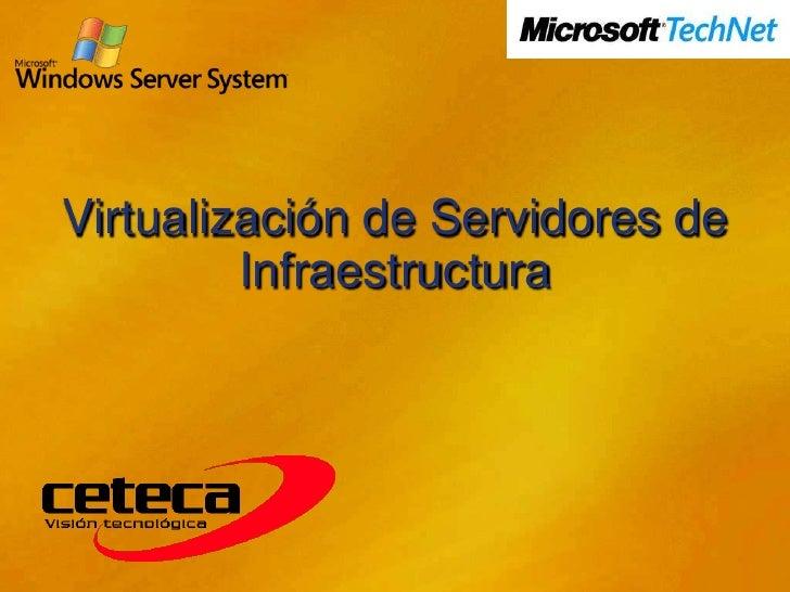 Virtualización de Servidores de          Infraestructura