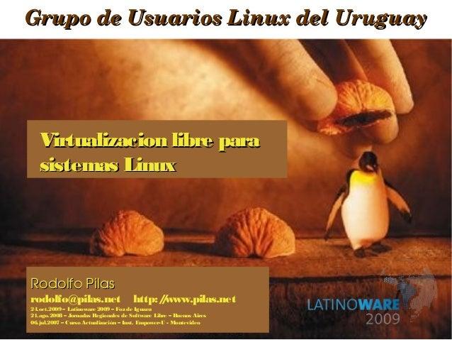 GrupodeUsuariosLinuxdelUruguayGrupodeUsuariosLinuxdelUruguay RodolfoPilasRodolfoPilas rodolfo@pilas.net http:/...