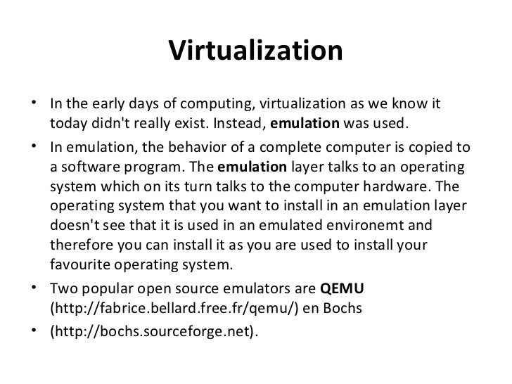 Virtualization <ul><li>In the early days of computing, virtualization as we know it today didn't really exist. Instead,  e...